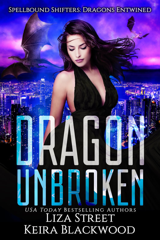 Spellbound Shifters Dragons Entwined: Dragon Unbroken