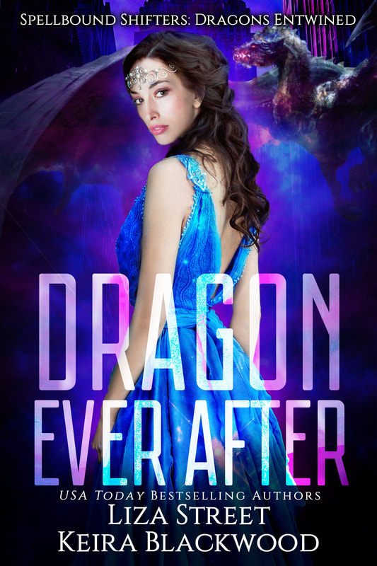 Spellbound Shifters Dragons Entwined: Dragon Ever After